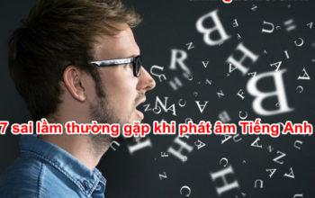 7 sai lầm thường gặp khi phát âm tiếng Anh