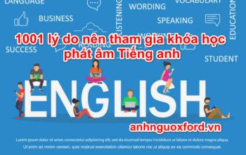 1001 lý do bạn nên tham gia khóa học phát âm tiếng Anh