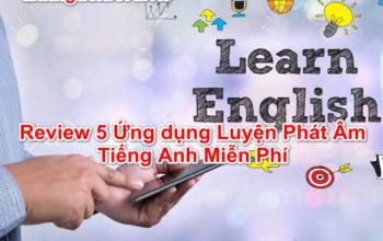 Review 5 ứng dụng luyện phát âm tiếng Anh miễn phí